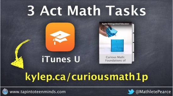 3 Act Math Tasks - Curious Math iTunes U Course