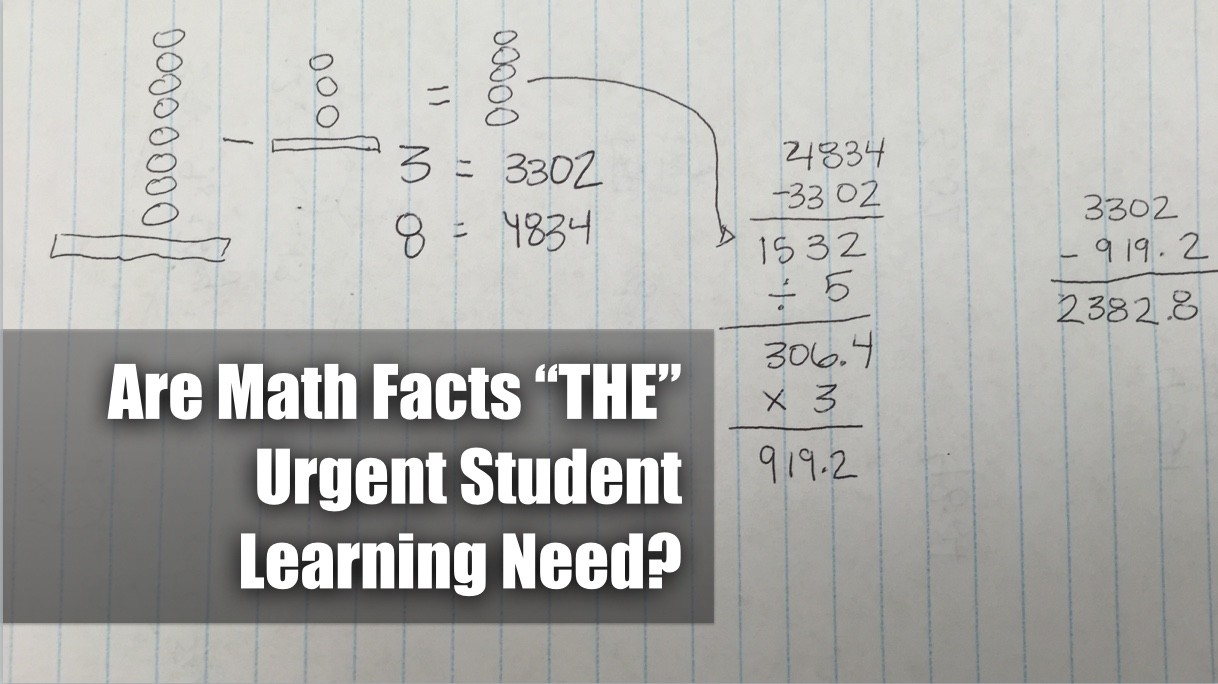 "Are Math Facts ""THE"" Urgent Student Learning Need?"