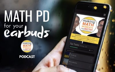 The Making Math Moments That Matter Podcast Is LIVE!